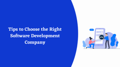 Photo of Tips to Choose the Right Software Development Company