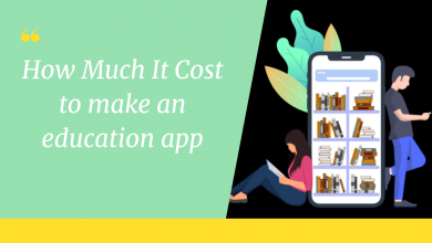 Photo of How Much It Cost to Make an Education App in 2021