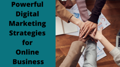 Photo of Powerful Digital Marketing Strategies for Online Business
