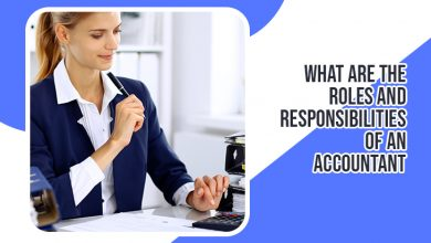Photo of What are the Roles and Responsibilities Of an Accountant