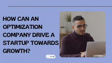 Photo of HOW CAN AN OPTIMIZATION COMPANY DRIVE A STARTUP TOWARDS GROWTH?