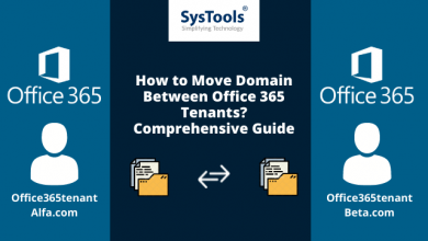 Photo of How to Move Domain Between Office 365 Tenants? Comprehensive Guide