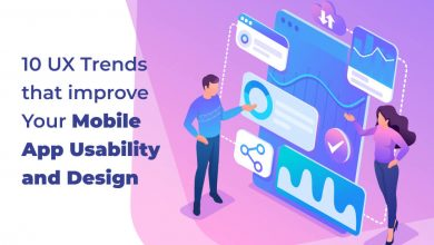 Photo of 10 UX Trends That Improve Your Mobile App Usability and Design