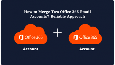 Photo of How to Merge Two Office 365 Email Accounts? Reliable Approach