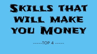 Photo of Top 4 Skills That Will Make you Money