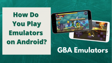 Photo of How Do You Play Emulators on Android?